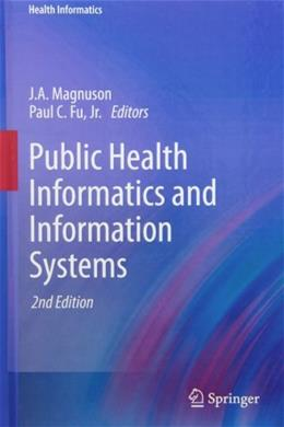 Public Health Informatics and Information Systems, by Magnuson, 2nd Edition 9781447142362