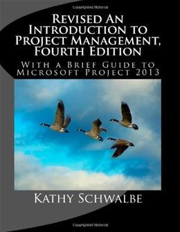 Revised An Introduction to Project Management, Fourth Edition: With Brief Guides to Microsoft Project 2013 and AtTask 4 9781448607532