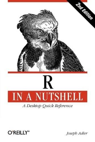 R in a Nutshell, by Adler, 2nd Edition 9781449312084