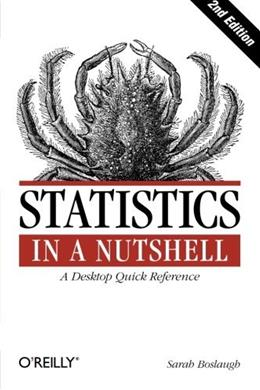 Statistics in a Nutshell, by Boslaugh, 2nd Edition 9781449316822
