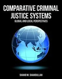 Comparative Criminal Justice Systems, by Shahidullah 9781449604257