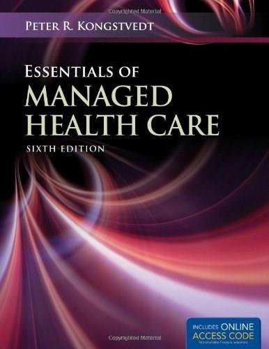 Essentials of Managed Health Care, by Kongstvedt, 6th Edition 6 PKG 9781449604646