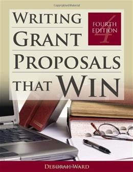 Writing Grant Proposals That Win, by Ward, 4th Edition 9781449604677