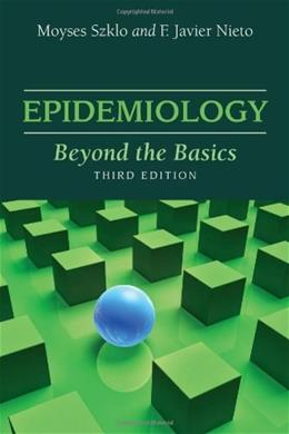 Epidemiology, by Szklo, 3rd Edition 9781449604691