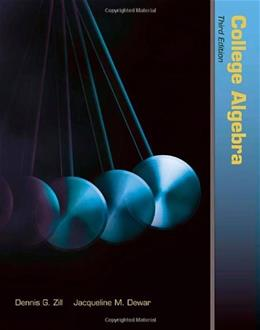 College Algebra, by Zill, 3rd Edition 9781449606022