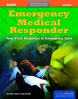 Emergency Medical Responder: Your 1st Response in Emergency Care, by American Academy of Orthopaedic Surgeons, 5th Edition 5 PKG 9781449612672