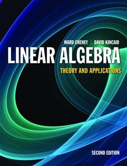 Linear Algebra: Theory and Applications, by Cheney, 2nd Edition 9781449613525