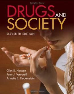 Drugs and Society, by Hanson, 11th Edition 9781449613693