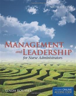 Management and Leadership for Nurse Administrators, by Roussel, 6th Edition 9781449614928
