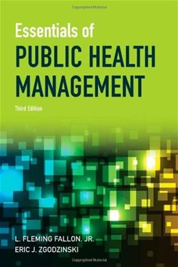 Essentials of Public Health Management, by Fallon, 3rd Edition 9781449618964