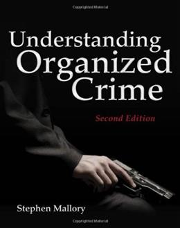 Understanding Organized Crime, by Mallory, 2nd Edition 9781449622572