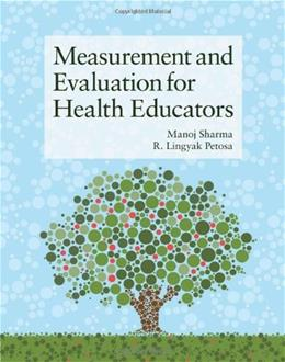 Measurement and Evaluation For Health Educators, by Sharma 9781449628208