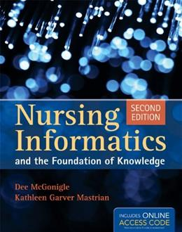Nursing Informatics and the Foundation of Knowledge, by McGonigle, 2nd Edition 2 PKG 9781449631741