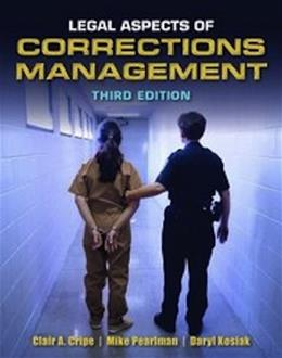 Legal Aspects of Corrections Management, 3rd Edition 9781449639402