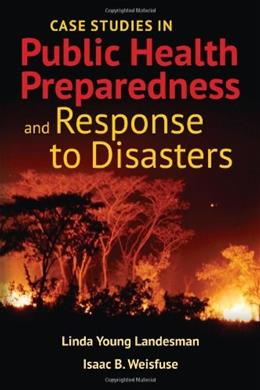 Case Studies in Public Health Preparedness and Response to Disasters PKG 9781449645199