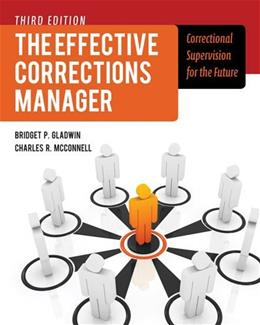 Effective Corrections Manager: Correctional Supervision for the Future, by Gladwin, 3rd Edition 9781449645465