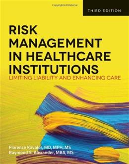 Risk Management In Health Care Institutions, by Kavaler, 3rd Edition 9781449645656