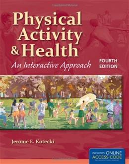 Physical Activity And Health: An Interactive Approach, by Kotecki, 4th Edition 4 PKG 9781449646332