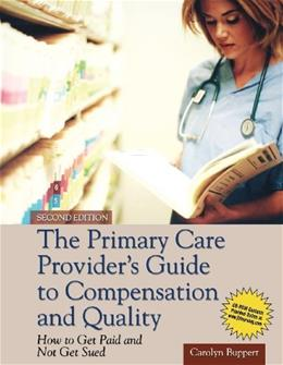 Primary Care Providers Guide to Compensation and Quality, by Buppert, 2nd Edition 2 w/CD 9781449646585