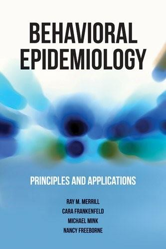 Behavioral Epidemiology: Principles and Applications, by Frankenfeld 9781449648275