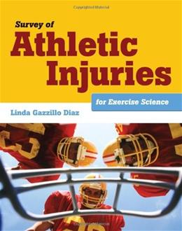 Survey of Athletic Injuries For Exercise Science, by Diaz 9781449648435