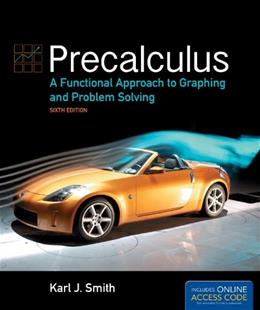 Precalculus: A Functional Approach to Graphing and Problem Solving, by Smith, 6th Edition 6 PKG 9781449649166