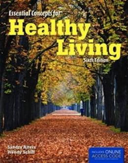 Essential Concepts for Healthy Living, by Alters, 6th Edition 6 PKG 9781449651930