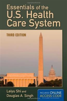 Essentials Of The U.S. Health Care System, by Shi, 3rd Edition 3 PKG 9781449652616