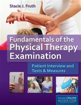 Fundamentals of The Physical Therapy Examination: Patient Interview and Tests and Measures, by Fruth PKG 9781449652685