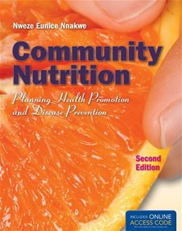 Community Nutrition: Planning Health Promotion And Disease Prevention, by Nnakwe, 2nd Edition 2 PKG 9781449652937