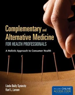 Complementary and Alternative Medicine for Health Professionals: A Holistic Approach to Consumer Health PKG 9781449652982