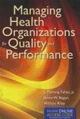 Managing Health Organizations For Quality And Performance, by Fleming PKG 9781449653279