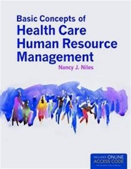 Basic Concepts Of Health Care Human Resource Management, by Niles PKG 9781449653293