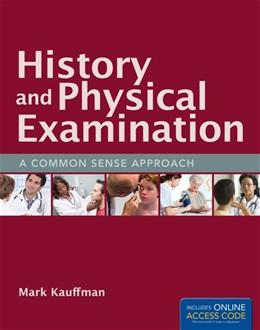 History and Physical Examination: A Common Sense Approach, by Kauffman PKG 9781449660260