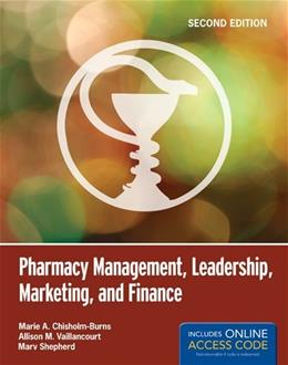 Pharmacy Management, Leadership, Marketing, And Finance, by Chisholm-Burns, 2nd Edition 2 PKG 9781449660284
