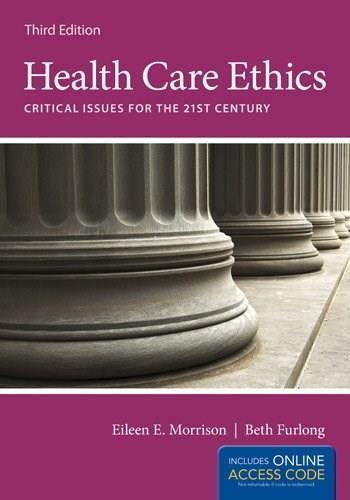 Health Care Ethics: Critical Issues for the 21st Century - Access card package 3 PKG 9781449665357