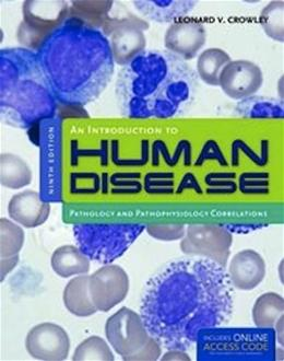 An Introduction to Human Disease: Pathology and Pathophysiology Correlations 9 PKG 9781449665593