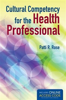 Cultural Competency for the Health Professional, by Rose PKG 9781449672126