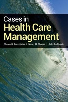 Cases in Health Care Management, by Buchbinder 9781449674298