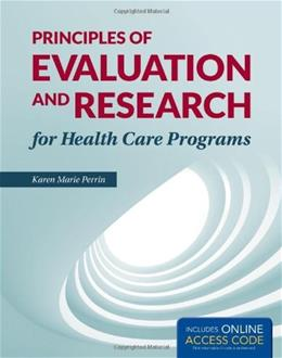 Principles of Research and Evaluation for Health Care Programs, by Perrin PKG 9781449674366