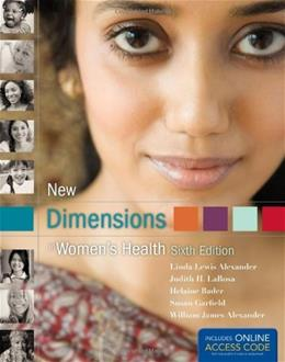 New Dimensions In Womens Health, by Alexander, 6th Edition 9781449683757