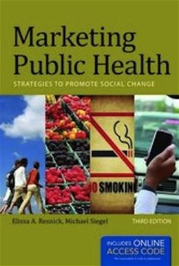 Marketing Public Health, by Resnick, 3rd Edition 3 PKG 9781449683856