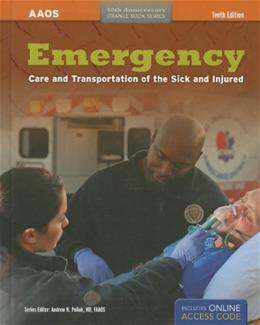 Emergency Care And Transportation of the Sick And Injured, by American Academy of Orthopaedic Surgeons, 10th Edition 10 PKG 9781449685867