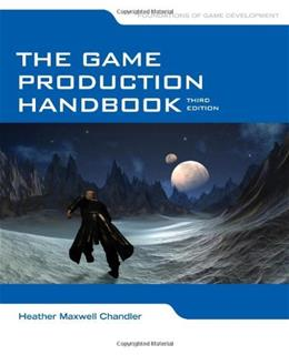 Game Production Handbook, by Chandler, 3rd Edition 9781449688097