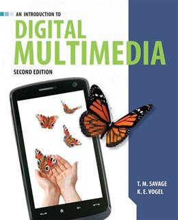 Introduction to Digital Multimedia, by Savage, 2nd Edition 9781449688394