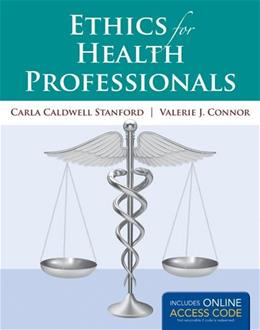 Ethics for Health Professionals, by Stanford PKG 9781449689605