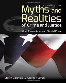 Myths and Realities of Crime and Justice: What Every American Should Know 2 9781449691080