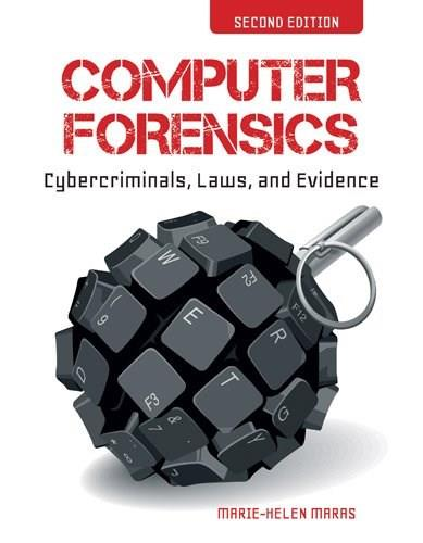 Computer Forensics: Cybercriminals, Laws, and Evidence, by Maras, 2nd Edition 9781449692223