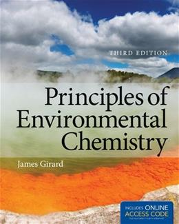 Principles of Environmental Chemistry, by Girard, 3rd Edition 3 PKG 9781449693527