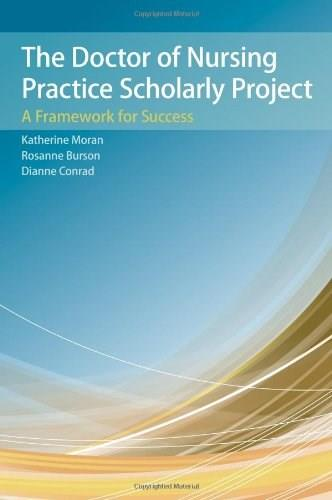 Doctor of Nursing Practice Scholarly Project, by Moran 9781449694197